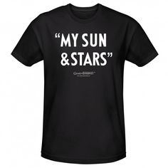 Game of Thrones My Sun  Stars T-Shirt - For Tobias