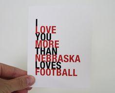 Nebraska Greeting Card, I Love You More Than Nebraska Loves Football, A2 on Etsy, $3.75