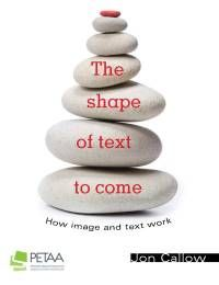 Primary English Teaching Association Australia Website includes chat 1 of Callow book The Shape of Text to Come. Work Images, Images And Words, Primary English, Teaching English, Primary Teaching, Teaching Resources, Growing Up Book, Persuasive Text, Concepts Of Print