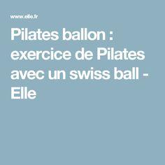 Pilates ballon : exercice de Pilates avec un swiss ball - Elle