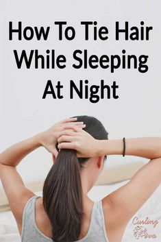 Are you waking up to hair breakage all over your bed? Learn how to tie hair while sleeping at night to prevent damage and protect your hair while sleeping. Night Out Hairstyles, Sleep Hairstyles, Curled Hairstyles, Cool Hairstyles, Wedding Hairstyles, Vintage Hairstyles, Easy Hairstyle, Hair Updo, Medium Long Hair