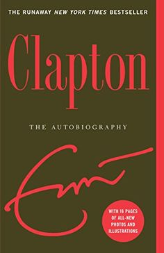 304 best books i want to read someday images on pinterest book clapton the autobiography by clapton eric fandeluxe Gallery