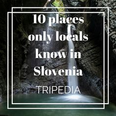 10 places only locals know in Slovenia