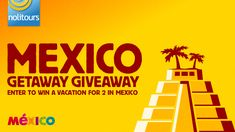 You could win a vacation for 2 to Mexico. Enter now!