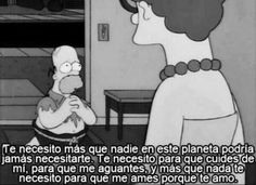 Homer Simpson - like you've never seen him before. HOMER is sOOOO cute to me. Simpsons Frases, Simpsons Quotes, I Need You, Love You, My Love, The Simpsons, Simpsons Funny, Homer And Marge, Es Der Clown