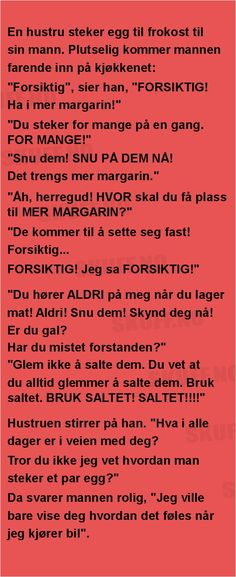 En hustru steker egg til . Funny Qoutes, Verse, Haha, Comedy, Entertaining, Humor, Education, Quotes, Life