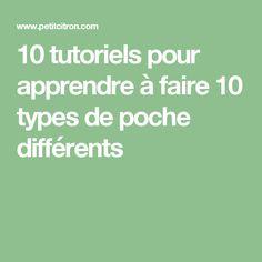10 tutoriels pour apprendre à faire 10 types de poche différents