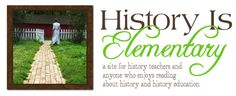 History Is Elementary - A site for history teachers and anyone who enjoys reading about history and history education