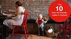ARTICLE: The 10 best kid-friendly cafes in Sydney