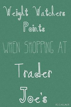 A huge list of Trader Joe's food and their Weight Watchers Points.