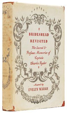 The First Edition Covers of 25 Classic Books:  Brideshead Revisited, by Evelyn Waugh. Chapman and Hall, London, 1945