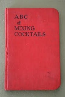 ABC's of Mixing Cocktails: lovely vintage book. On the LIST.
