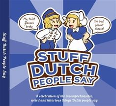 Stuff dutch people say