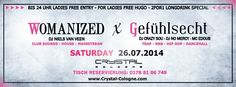 26.07.2014 | WOMANIZED meets GEFÜHLSECHT! | Crystal Cologne  http://www.zwok13.de/26-07-2014-womanized-meets-gefuehlsecht-crystal-cologne/