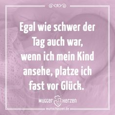 Mehr schöne Sprüche auf: www.mutterherzen.de  #tag #kind #glück #lächeln #mutter