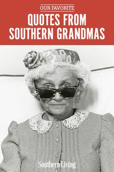 "When it comes to her grandchildren Memaw wields a velvet hammer, softening the blow of a disapproving glance with a teacake, or taking the edge off of ""you girls better get in this house"" with an invitation to try on her good jewelry. We asked our Facebook Brain Trust to share their favorite grandmother quotes and grandma sayings. #southernsayings #quotes #southernthings #funny #southernliving Grandma Sayings, Grandmother Quotes, Southern Women, Southern Sayings, Southern Living, Southern Comfort, Simply Southern, Southern Belle Secrets, Southern Charm"