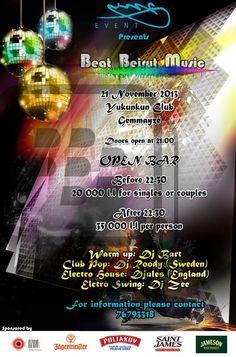 B.B.M. ( Beat Beirut Music ) Thursday, November 21, 2013 9:00pm until 4:00am Location: Yukunkun Gemmayzeh http://rpnlebanon.com/site/b-b-m-beat-beirut-music/