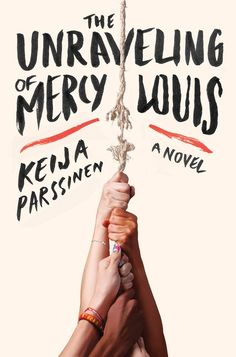 """Annie's Pick of the Day: """"The Unraveling of Mercy Louis"""" by Keija Parssinen, an intricate novel of psychological suspense about a fatal discovery near the local high school that ignites a witch-hunt in a Southeast Texas refinery town, unearthing communal and family secrets that threaten the lives of the town's girls, on sale March 10."""