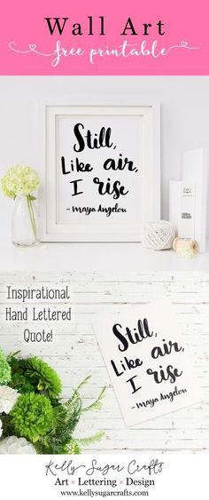 Free Printable Wall Art Inspirational Maya Angelou Quote by Kelly Sugar Crafts