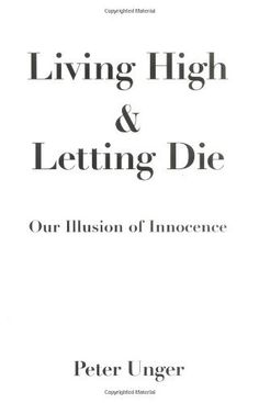 Living High and Letting Die: Our Illusion of Innocence by Peter Unger, http://www.amazon.com/dp/0195108590/ref=cm_sw_r_pi_dp_YBPbsb0PWQK1F