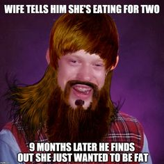 Porky Pig | WIFE TELLS HIM SHE'S EATING FOR TWO 9 MONTHS LATER HE FINDS OUT SHE JUST WANTED TO BE FAT | image tagged in bad luck brian,funny,pregnancy,stupid,marriage,fat | made w/ Imgflip meme maker