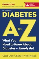 An A to Z guide to dealing with diabetes. From the A1C test to getting your ZZZ's, you'll get the most up-to-date recommendations from the American Diabetes Association-- and get back to living your life