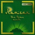 Ramzan - The Divine Month songs, Ramzan - The Divine Month soundtrack, Play songs of Ramzan - The Divine Month