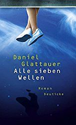 Rezension Alle sieben Wellen von Daniel Glattauer