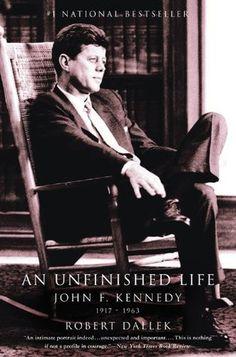 An Unfinished Life: John F. Kennedy, 1917-1963/ Robert Dallek. Call # 973.922 KEN