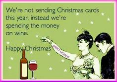 New Funny Christmas Quotes Wine Drinks Ideas Send Christmas Cards, Christmas Card Sayings, Merry Christmas Quotes, Christmas Wine, Christmas Humor, Christmas Thoughts, Christmas Holidays, Wine Pics, Super Funny Pictures