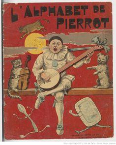 """""""L'Alphabet de Pierrot"""", published by Hachette et Cie (Paris), 1890"""