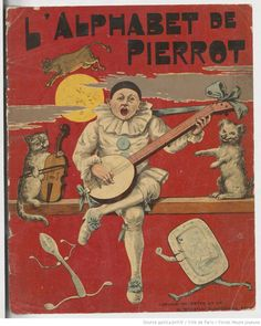 """L'Alphabet de Pierrot"", published by Hachette et Cie (Paris), 1890"