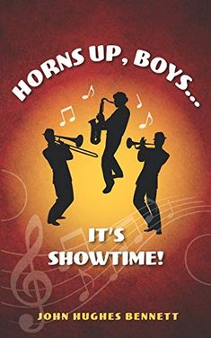 Horns Up, Boys... It's Showtime! by John Hughes Bennett Book Club Books, New Books, Jazz Musicians, First Video, Kindle App, Book Publishing, Horns, Author, Things To Sell