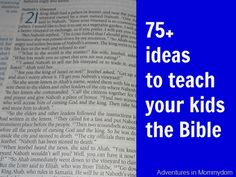 Pouring God's Word into your Kids: Awesome site with lots of ideas to teach the Bible to kids. Also good for Sunday school!