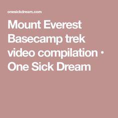 Mount Everest Basecamp trek video compilation • One Sick Dream