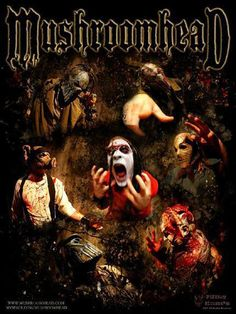 Mushroomhead is an American industrial metal band from Cleveland, Ohio. Formed in 1993 in Cleveland Warehouse District, the band's music can be described as a synthesis of alternative music, heavy metal, and electro-industrial. Mushroomhead have sold over 880,000 units worldwide, and have made 7 studio albums and 15 music videos.