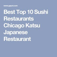 The Essential Sushi Restaurants In Chicago Edition - Top 15 sushi bars in the world