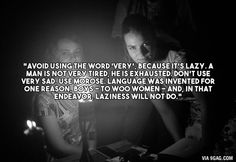 """Avoid using the word 'very' because it's lazy..."" John Keating, Dead Poet's Society"