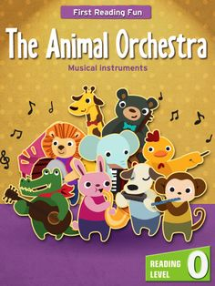 """The Animal Orchestra  Your little one can learn the names and sounds of 9 musical instruments from our charming animal musicians. You can also listen to each instrument play and the sound they make.    """"The Animal Orchestra"""" is a fun, entertaining level 0 reader written in a way that young children can understand."""