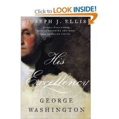Joseph J. Ellis, His Excellency: George Washington