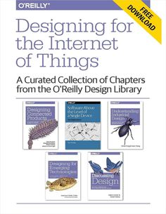 Free eBook to Designing for the Internet of Things Learn how the O'Reilly Design Library can help you stay up-to-date with best practices in IoT application design. Map Geo, 4 Industrial Revolutions, Reading Tips, O Reilly, Mobile Technology, Data Science, Media Design, Free Design, Internet