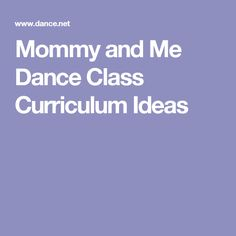 Mommy and Me Dance Class Curriculum Ideas