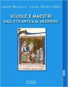 Libreria Medievale: Scuole e maestri dall'età antica al Medioevo