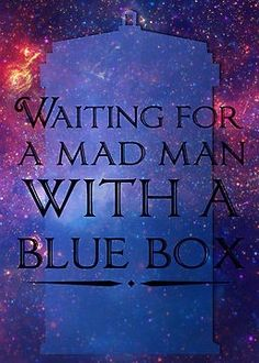 Waiting for a Mad man in a blue box | mad man with a blue box #doctor who #tardis #truth #nerd #fangirl