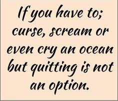 No Quitting Share The Love, Crying, Inspirational Quotes, Blog, Life, Life Coach Quotes, Inspring Quotes, Inspiration Quotes, Inspiring Quotes