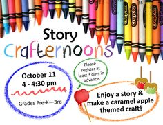 STORY CRAFTERNOONS! October 11, 2016 from 4 - 4:30pm. Enjoy a story and make a caramel apple themed craft! Please register at least 5 days in advance.