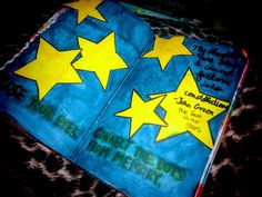 TFiOS Wreck This Journal (mine)  'My thoughts are stars I cannot fathom into constellations.' ~JOHN GREEN