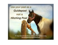 Use your past as a guidepost, not a hitching post -