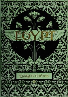 """Egypt"" by Laura G. Collins, Illustrations and poetry inspired by the auth. - Old & Rare Books - Livre Book Cover Art, Book Cover Design, Book Design, Book Art, Vintage Book Covers, Vintage Books, Old Books, Antique Books, Illustration Art Nouveau"