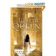 The Heretic Queen: A Novel...really enjoying Michelle Moran's historical fiction. Especially the Egyptian ones, since I been to many of the places mentioned